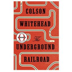 """Read """"The Underground Railroad (Pulitzer Prize Winner) (National Book Award Winner) (Oprah's Book Club) A Novel"""" by Colson Whitehead available from Rakuten Kobo. ** New York Times Bestseller Great Books, New Books, Books To Read, Amazing Books, The Underground Railroad Book, Barack Obama, Reading Lists, Book Lists, New York Times"""