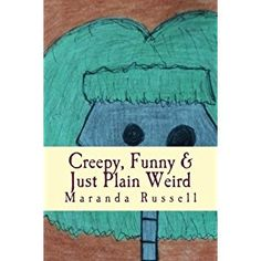#Book Review of #CreepyFunnyJustPlainWeird from #ReadersFavorite…