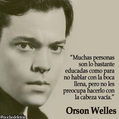 Some people are polite enough to talk when there mouths aren't full, but they're not worried to do so when there head's are empty. Wisdom Quotes, Words Quotes, Quotes To Live By, Life Quotes, Sayings, General Quotes, Orson Welles, Love Phrases, Typography Quotes