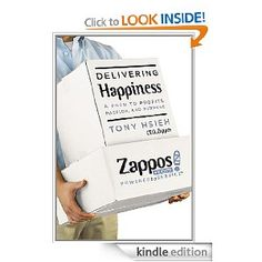 Delivering Happiness: A Path to Profits, Passion, and Purpose [Kindle Edition]