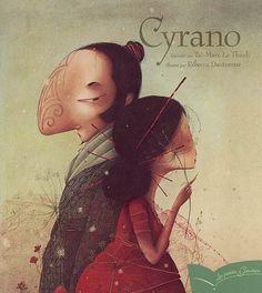 TAI-MARC LE THANH - Cyrano -- Ce livre est un bijou et les illustrations incroyables!