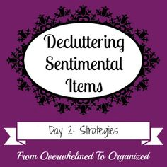 Strategies for Decluttering Sentimental Items {Decluttering Sentimental Items - Day 2} | From Overwhelmed to Organized: Strategies for Decluttering Sentimental Items {Decluttering Sentimental Items - Day 2}