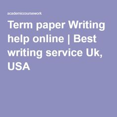 Term paper writing service in uk