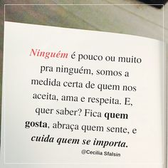 Fica, abraça e cuida quem vale a pena. :) Acesse: www.osegredo.com.br #OSegredo #UnidosSomosUm #Amor #Respeito Quotes And Notes, Love Quotes, Inspirational Phrases, Simple Reminders, New Years Eve Party, Some Words, Powerful Words, Swagg, Texts