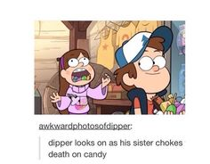 dipper looks on as his sister chokes to death on candy Gravity Falls Funny, Fall Memes, Dipper And Mabel, Reverse Falls, Billdip, A Silent Voice, Disney Memes, Best Shows Ever, Hologram