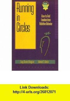 Running in Circles How to Find Freedom from Addictive Behavior (Strategic Christian Living) (9780801083877) Gary Steven Shogren, Edward T. Welch , ISBN-10: 0801083877  , ISBN-13: 978-0801083877 ,  , tutorials , pdf , ebook , torrent , downloads , rapidshare , filesonic , hotfile , megaupload , fileserve