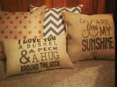 I Love You A Bushel and A Peck Burlap Pillow  & You Are My Sunshine Burlap Pillow