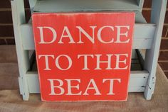 dance to the beat painted wooden sign dance by scrapartbynina, $25.00