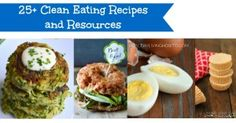 25+ Clean Eating Recipes and Resources - Living Low Carb One Day At A Time