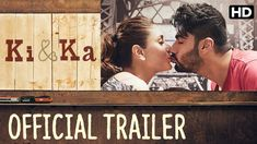 The Ki & Ka trailer shows Arjun Kapoor & Kareena Kapoor in lead roles, where they break the stereo-type by exchanging roles of a common Indian household.