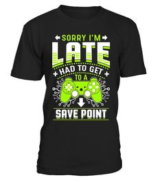 "# Sorry I'm Late - Funny Video Gamer Shirt - Gaming T Shirts . Special Offer, not available in shops Comes in a variety of styles and colours Buy yours now before it is too late! Secured payment via Visa / Mastercard / Amex / PayPal How to place an order Choose the model from the drop-down menu Click on ""Buy it now"" Choose the size and the quantity Add your delivery address and bank details And that's it! Tags: Unique, great looking and 100% custom designed shirts. These tshirts are not…"