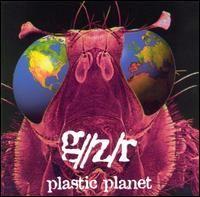 Ripando a História do Rock: GZR - Plastic Planet
