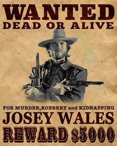 Wanted poster for Josey Wales