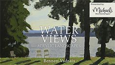Water Views: Acrylic Landscapes