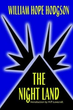 The Night Land, by William Hope Hodgson (Paperback)