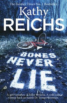 Bones Never Lie: (Temperance Brennan 17) by Kathy Reichs…