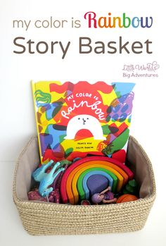 How to Put Together a My Color is Rainbow Story Basket   Little Worlds, Big Adventures