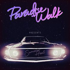 'Summer Heat' by Paradise Walk // #music #electronic #electro #synthwave #dreamwave #retrowave