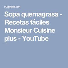 Sopa quemagrasa - Recetas fáciles Monsieur Cuisine plus - YouTube