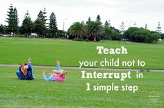Teach Your Child not to Interrupt in one Simple Step! ~I am amazed! We are already implementing this in my house.