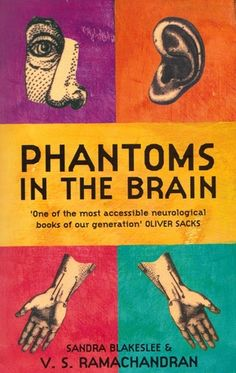 Phantoms In The Brain by V.S. Ramachandran: The Indian alter-ego of Oliver Sacks tells, in the same interesting way, a series of clinical cases that he uses to explain some features of the brain, for those interested in the genre a treat not to be missed.