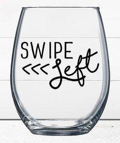 Liberty & Lilac Paper Co. Swipe Left Stemless Wine Glass | zulily