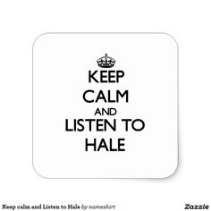 Keep calm and Listen to Hale Square Sticker