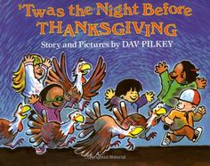 Thanksgiving book recommendation from Laura Candler's Corkboard Connections blog post - 'Twas the Night before Thanksgiving by Dav Pilkey. This hilarious book takes the form of a long, illustrated poem with a single stanza on each page. Your students will love the surprise ending! If you click on the book image you can get more reviews and information.