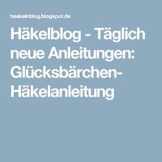 Häkelblog - Täglich neue Anleitungen: Glücksbärchen- Häkelanleitung