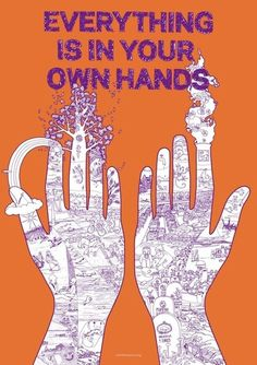 Hands: everything.   Your hands speak every words in everything; the world, and the people.