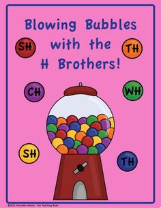 Blowing Bubbles with the H Brothers Center! TH, SH, CH, WH Digraphs