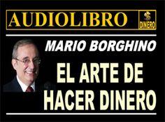 El libro el arte de hacer dinero de Mario Borghino es una verdadera obra maestra tomada por la experiencia de más de 30 años como consultor de empresas de aquellos grandes líderes de la economía mundial donde .....  Leer artículo original: http://www.santiagourquieta.com/el-arte-de-hacer-dinero/