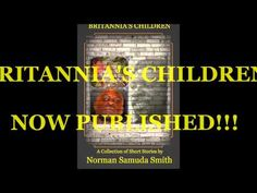 Samuda Smith Publications has proudly published its first project - The first of many. Give some love to its production of BRITANNIA'S CHILDREN the book and the BRITANNIA'S CHILDREN Book Trailer - The Master Cut: Watch, Buy, Read, Enjoy...!! - Everyting  Bless!!