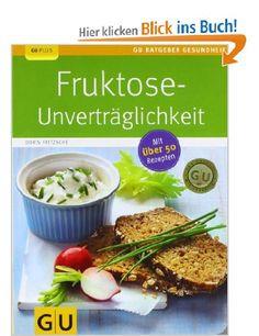 Fruktose-Unverträglichkeit (GU Ratgeber Gesundheit): Amazon.de: Doris Fritzsche: Bücher
