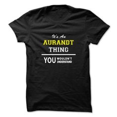 Cool Its an AURANDT thing, you wouldnt understand !! T-Shirts #tee #tshirt #named tshirt #hobbie tshirts #aurandt