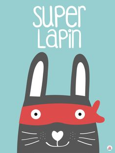 Affiche Super Lapin Baby Boy Nursery Decor, Baby Boy Rooms, Baby Boy Nurseries, Baby Posters, Kids Store, Animal Paintings, Cute Wallpapers, Cute Pictures, Creations