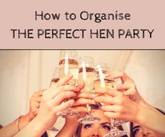 How to Organise the Perfect Hen Party