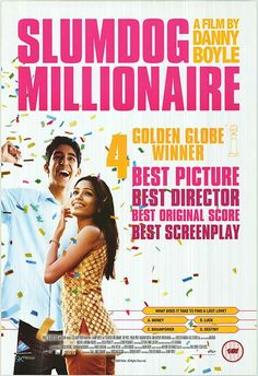 """""""Slumdog Millionaire"""" (2008) Directed by Danny Boyle. Starring:Dev Patel, Freida Pinto, Madhur Mittal, Anil Kapoor, Irrfan Khan. The film tells the story of Jamal Malik, age 18, from the Juhu slums of Mumbai. As a contestant on the Indian version of """"Who Wants to Be a Millionaire?"""" who is able to answer every stage correctly, he is accused of cheating. Jamal recounts his history, illustrating how he is able to answer each question. Age restriction: 13+"""