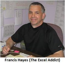 Great Excel tips and tricks...love the newsletter! Francis J Hayes (The Excel Addict) will show you how to get the most out of Microsoft Excel.