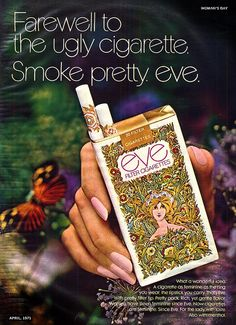 Farewell to ugly cigarettes - ad from the 70's. Hey?!?!? I used to smoke Eve's in the 70's even though I was still way too young to smoke!