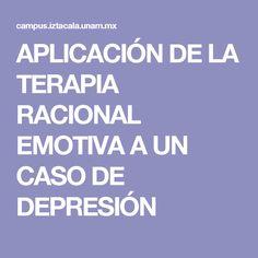 APLICACIÓN DE LA TERAPIA RACIONAL EMOTIVA A UN CASO DE DEPRESIÓN