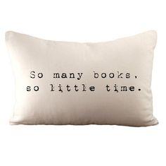 So Many Books So Little Time Cushion Cover by sarahsmiledesign, $35.00