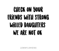Daughter quotes. Real and funny quotes about motherhood. Lenny Lemons Quotes #Motherhood #MotherhoodQuotes #RealMotherhood #LennyLemonsQuotes #Daughter