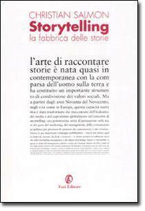 Christian Salmon, Storytelling. La fabbrica delle storie, traduzione di G.Gasparri (Fazi 2008)