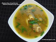 """Mutton Bone Soup Rasam (Mutton Elumpu Soup Rasam), is one of the tastiest rasam recipe. """"Rasam- is a south indian soup"""".It goes well with white rice or seperately as a spicy soup. Indian Soup, Bone Soup, Rasam Recipe, Spicy Soup, Good Food, Tasty, Cooking, Ethnic Recipes, Baking Center"""