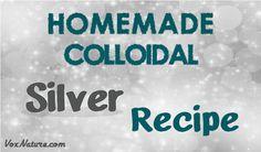 Homemade Colloidal Silver Recipe
