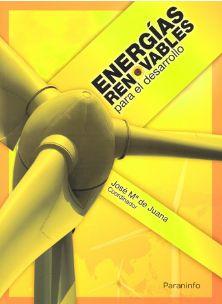 Energías renovables para el desarrollo / José Mª De Juana Sardón coordinador ; Adolfo de Francisco García... [et al.]