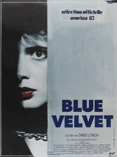 Blue Velvet is a neo-noir mystery film written and directed by David Lynch, starring Lynch regulars Kyle MacLachlan, Laura Dern, Isabella Rossellini … Isabella Rossellini, Film Blue, Beau Film, Blue Velvet Movie, David Lynch Movies, Cinema Posters, Movie Posters, Horror Posters, Animation Movies