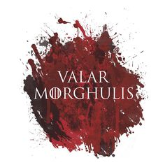 Valar Morghulis GoT❤