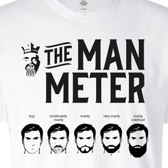 The only way to find out where you stand as a man, is to measure up. Where do you stand on the Man Meter? Feel like royalty in this ultra comfortable t-shirt from BEARD KING anointing you with only th Great Beards, Awesome Beards, Beard Supplies, Beard King, Man Beard, Epic Beard, Beard Quotes, Hair Quotes, Mens Hairstyles With Beard